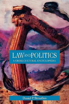 Law and Politics: A Cross-Cultural Encyclopedia