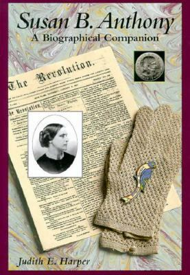 Susan B. Anthony: A Biographical Companion