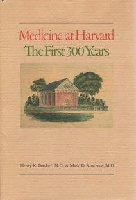 Medicine At Harvard: The First Three Hundred Years