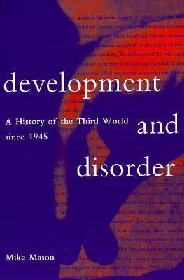 Development and Disorder A History of the Third World Since 1945