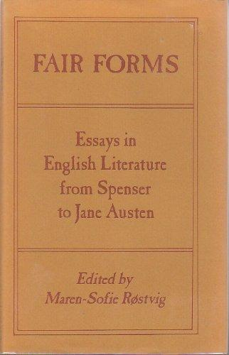 Fair forms;: Essays in English literature from Spenser to Jane Austen