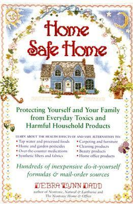 Home Safe Home Creating a Healthy Home Environment by Reducing Exposure to Toxic Household Products