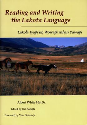 Reading and Writing the Lakota Language Lakota Lyapi UN Wowapi