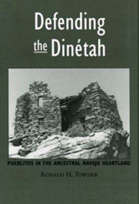 Defending the Dinetah Pueblitos in the Ancestral Navajo Homeland