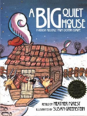Big Quiet House A Yiddish Folktale from Eastern Europe