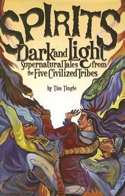 Spirits Dark And Light Supernatural Tales from the Five Civilized Tribes
