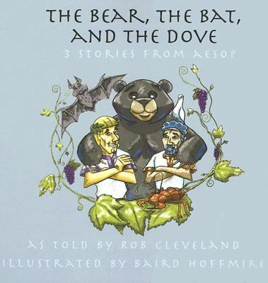 Bear, the Bat and the Dove 3 Stories from Aesop