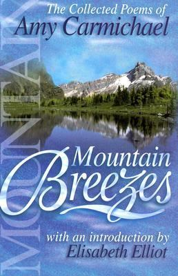 Mountain Breezes The Collected Poems of Amy Carmichael