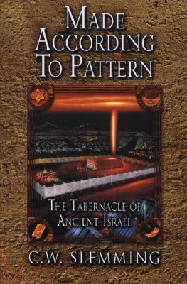 Made According to Pattern: The Tabernacle of Ancient Israel