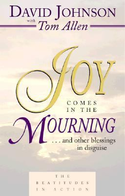 Joy Comes in the Mourning And Other Blessings in Disguise
