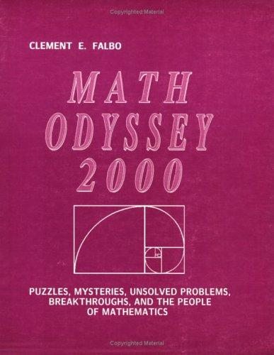 Math Odyssey 2000: Puzzles, Mysteries, Unsolved Problems, Breakthroughs, and the People of Mathematics