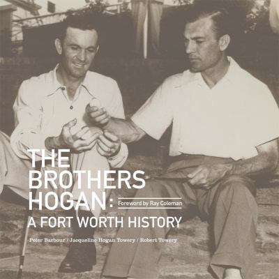 Brothers Hogan : A Fort Worth History