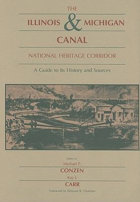 Illinois and Michigan Canal National Heritage Corridor A Guide to Its History and Sources