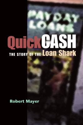 Quick Cash : The Story of the Loan Shark