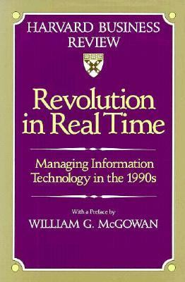 Revolution in Real Time: Managing Information Technology in the 1990s