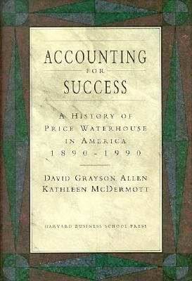 Accounting for Success A History of Price Waterhouse in America, 1890-1990
