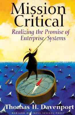 Mission Critical Realizing the Promise of Enterprise Systems