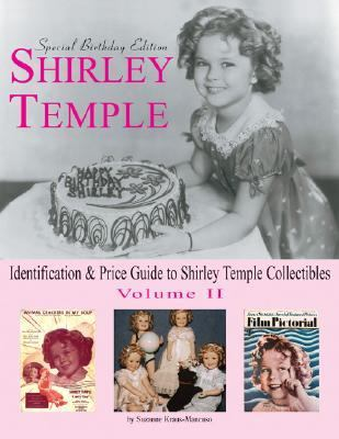 Shirley Temple Identification & Price Guide to Shirley Temple Collectibles