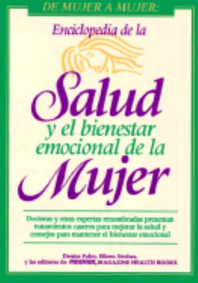 Enciclopedia de la Salud Y El Bienestar Emocional de la Mujer/Women's Encyclopedia of Health and Emotional Well-Being