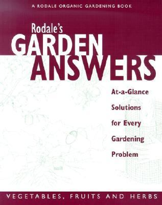 Rodale's Garden Answers Vegetables, Fruits and Herbs