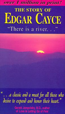 Story of Edgar Cayce There Is a River The Story of Edgar Cayce
