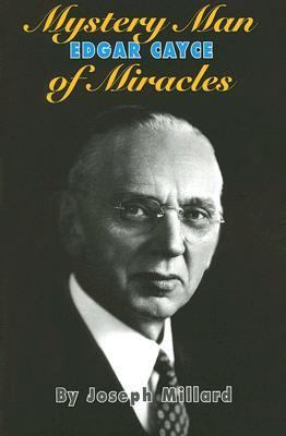 Edgar Cayce Mystery Man of Miracles