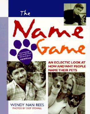The Name Game: An Eclectic Look at How and Why People Name Their Pets