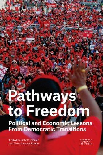 Pathways to Freedom: Political and Economic Lessons From Democratic Transitions