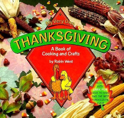 My Very Own Thanksgiving; A Book of Cooking and Crafts - Robin West - Library Binding