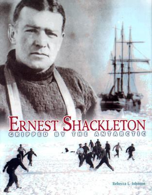 Ernest Shackleton Gripped by the Antarctic
