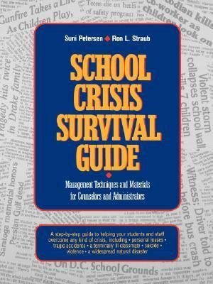 School Crisis Survival Guide Management Techniques and Materials for Counselors and Administrators