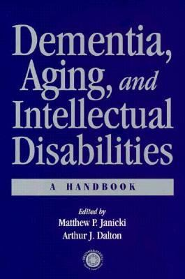 Dementia, Aging, and Intellectual Disabilities A Handbook