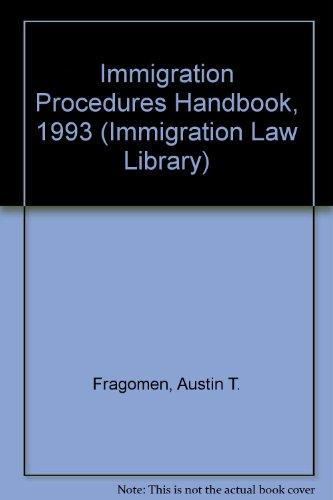 Immigration Procedures Handbook, 1993 (Immigration Law Library)
