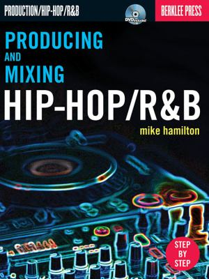 Producing and Mixing Hip-Hop/RandB (Book & DVD)