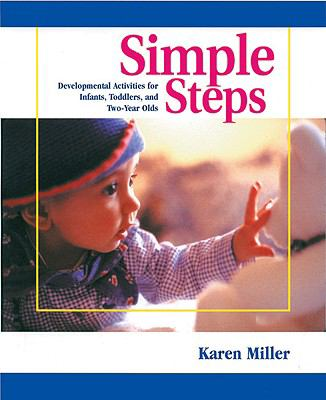 Simple Steps Developmental Activities for Infants, Toddlers, and Two-Year-Olds