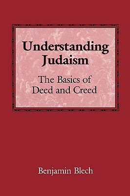 Understanding Judaism The Basics of Deed and Creed