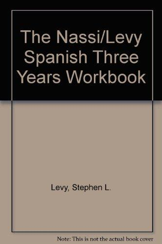 The Nassi/Levy Spanish Three Years Workbook