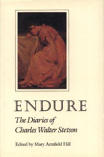 Endure: The Diaries of Charles Walter Stetson