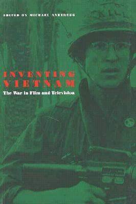 Inventing Vietnam The War in Film and Television