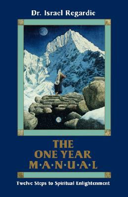 One Year Manual: Twelve Steps to Spiritual Enlightenment - Israel Regardie - Paperback - REVISED