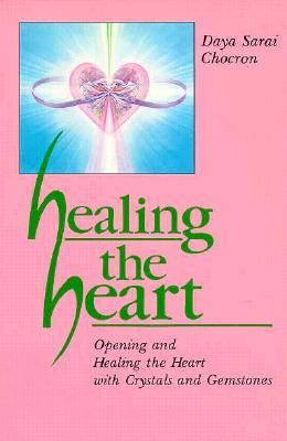 Healing the Heart Opening and Healing the Heart With Crystals & Gemstones