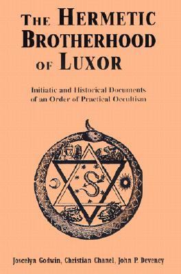 Hermetic Brotherhood of Luxor Initiatic and Historical Documents of an Order of Practical Occultism