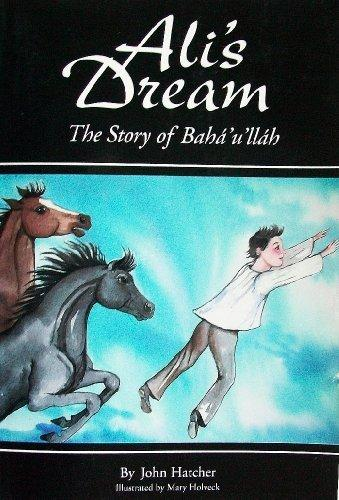 Ali's Dream: The Story of Bahaullah