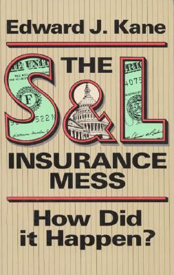 S and L Insurance Mess: How Did It Happen? - Edward J. Kane - Paperback
