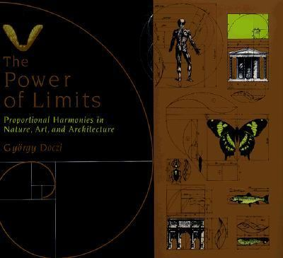 Power of Limits Proportional Harmonies in Nature, Art, and Architecture
