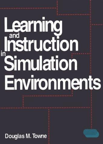 Learning and Instruction in Simulation Environments (Sams Teach Yourself)