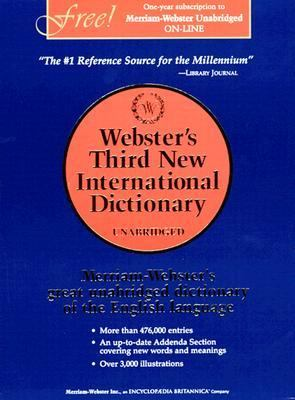 Webster's Third New International Dictionary Since 1847 the Ultimate Word Authority for Schools, Libraries, Courts, Homes, and Offices