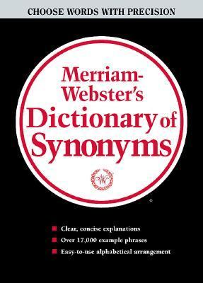 Merriam Webster's Dictionary of Synonyms A Dictionary of Discriminated Synonyms With Antonyms and Analogous and Contrasted Words