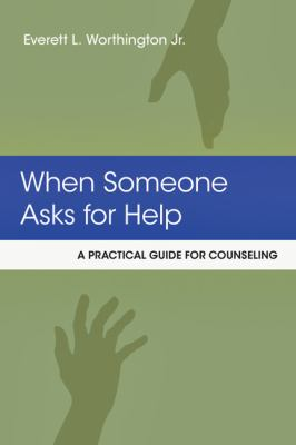 When Someone Asks for Help A Practical Guide for Counseling