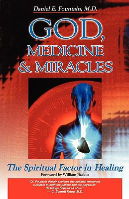 God, Medicine & Miracles The Spiritual Factor in Healing
